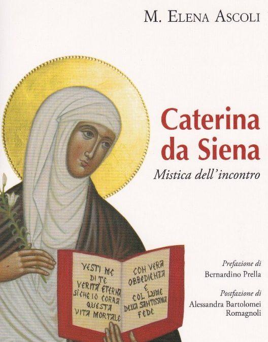 Libro. Caterina da Siena. Mistica dell'incontro.