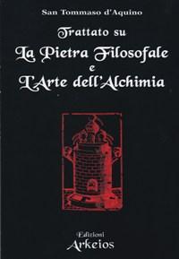 Libro. San Tommaso d'Aquino Trattato su la pietra filosofale e l'arte dell'achimia