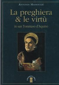 Libro. La preghiera e le virtù in San Tommaso d'Aquino