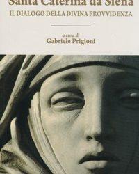 Libro. Santa Caterina da Siena. Il dialogo della divina provvidenza